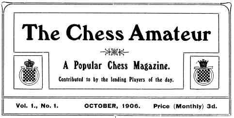 Chess Amateur 1906 vol. 1 no. 1, front page